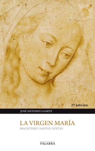 La Virgen María (Cuadernos Palabra) por José Antonio Loarte