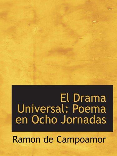 El Drama Universal: Poema en Ocho Jornadas