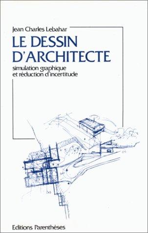 Le dessin d'architecte par Jean-Charles Lebahar
