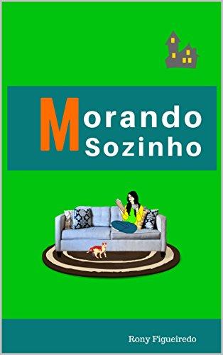 MORANDO SOZINHO (Portuguese Edition)