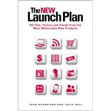 The NEW Launch Plan: 152 Tips, Tactics and Trends from the Most Memorable New Products (English Edition)