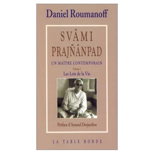 Swâmi Prajñânpad, un maître contemporain, volume 1 : Les Lois de la vie