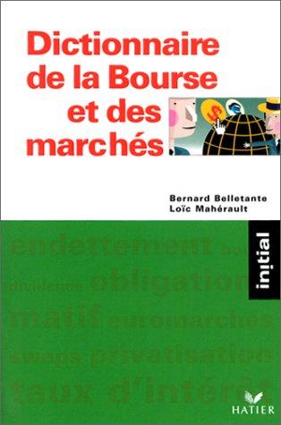 Dictionnaire de la Bourse et des marchés par Bernard Belletante