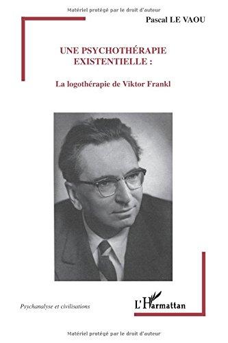 Une psychothrapie existentielle : La logothrapie de Viktor Frankl