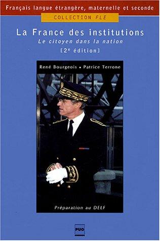 La France des institutions le citoyen dans la nation (FLE)