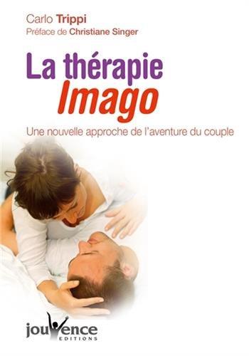 La thérapie Imago : Une nouvelle approche de l'aventure du couple par Carlo Trippi