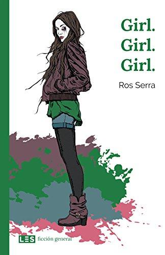 Girl. Girl. Girl. (Ficción general nº 2) por Ros Serra