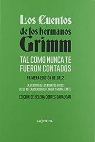 Los cuentos de los hermanos Grimm tal como nunca te fueron contados par Jacob Grimm