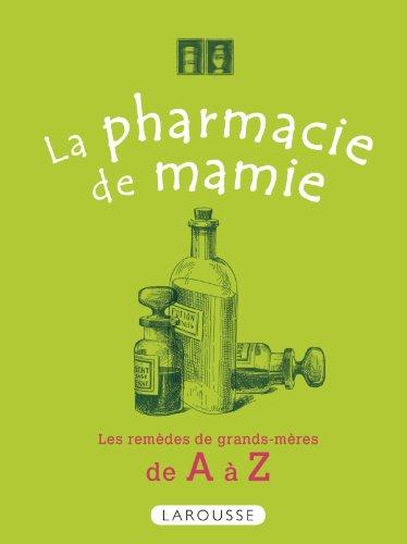 La Pharmacie de mamie: De A à Z