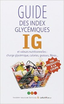 Guide des index glycmiques IG et valeurs nutritionnelles : Charge glycmique, calories, graisses, fibres de LaNutrition.fr ( 9 juin 2011 )