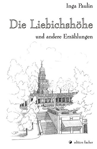 Die Liebichshöhe und andere Erzählungen (edition fischer)