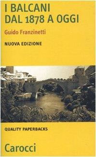 I Balcani dal 1878 a oggi (Quality paperbacks) di Guido Franzinetti