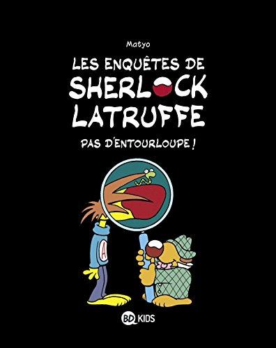 Les enquêtes de Sherlock Latruffe, Tome 03: Pas d'entourloupe !