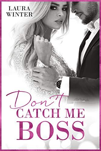 Don´t catch me Boss: Liebesroman -