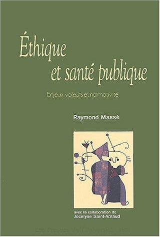 Ethique et santé publique : Enjeux, valeurs et normativité de Raymond Massé (6 novembre 2003) Broché