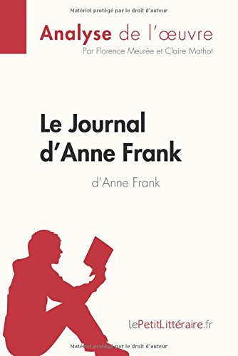 Le Journal d'Anne Frank d'Anne Frank (Analyse de l'œuvre): Comprendre la littérature avec lePetitLittéraire.fr