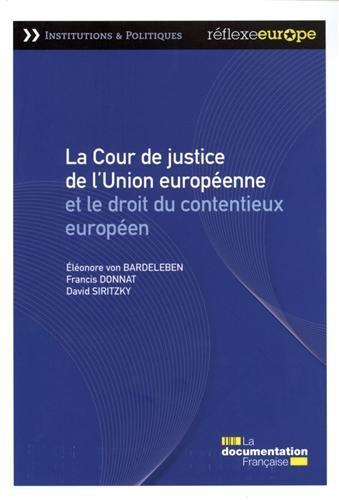 La Cour de justice de l'Union européenne et le droit du contentieux européen