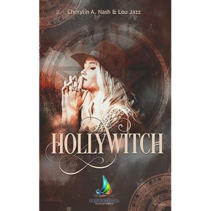 Hollywitch - L'intégrale: Roman lesbien fantastique