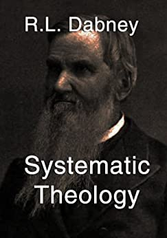 Systematic Theology by [Dabney, Robert L.]
