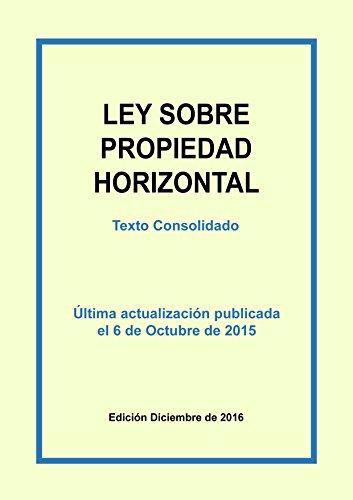 Ley de Propiedad Horizontal: Texto consolidado de la Ley 49/1960, de 21 de julio, sobre Propiedad Horizontal. por Carlos Morales