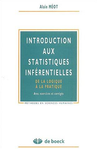 Introduction aux statistiques inférentielles : De la logique à la pratique par Alain Méot