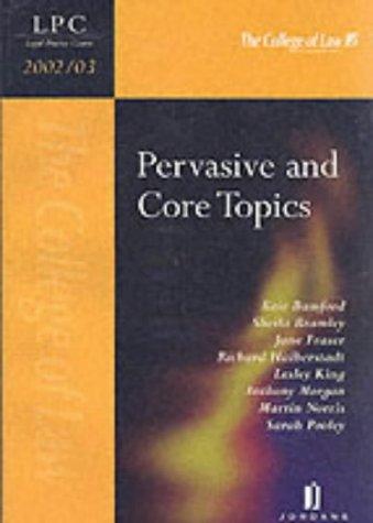 Pervasive and Core Topics (Legal practice course 2002/03) por Alison Baigent