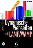 Dynamische Webseiten mit LAMP/WAMP, m. CD-ROM