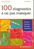 Vademecum - Les 100 diagnostics à ne pas manquer en pratique quotidienne
