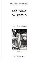 Les Yeux Ouverts : Lettres à ses disciples - tome 2