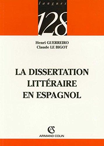 La dissertation littéraire en espagnol par Claude Le Bigot, Henri Guerreiro