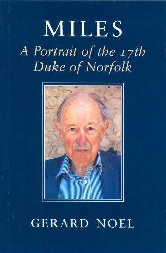 Miles: A Portrait of the 17th Duke of Norfolk: A Portrait of Miles 17th Duke of Norfolk
