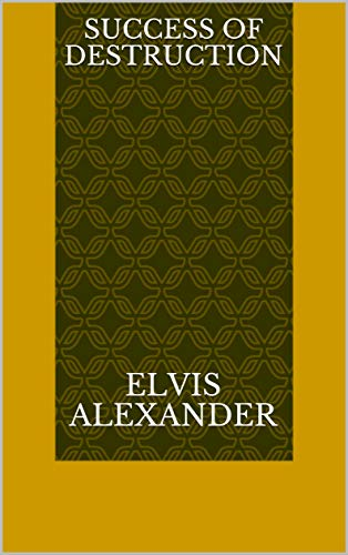 Success Of Destruction (Norwegian Edition) por Elvis Alexander