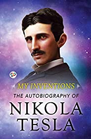 My Inventions: The Autobiography of Nikola Tesla (Hardcover Library Edition)