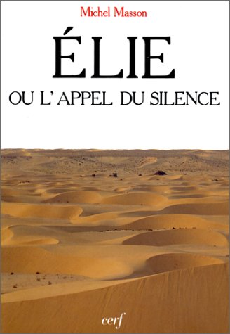 Elie, ou, L'appel du silence