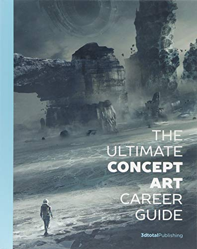 The Ultimate Concept Art Career Guide por 3dtotal Publishing
