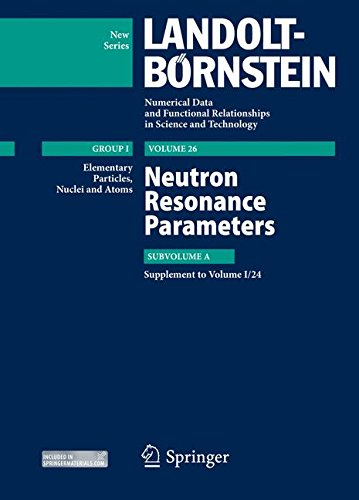 Neutron Resonance Parameters: Subvolume A. Supplement to I/24 (Landolt-Börnstein: Numerical Data and Functional Relationships in Science and Technology - New Series)