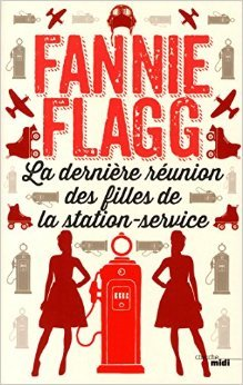 La dernière réunion des filles de la station service de Fannie FLAGG ,Jean-Luc PININGRE (Traduction) ( 2 avril 2015 )