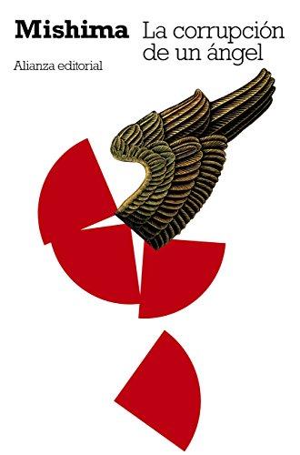 La corrupción de un ángel (El Libro De Bolsillo - Bibliotecas De Autor - Biblioteca Mishima nº 3083) por Yukio Mishima