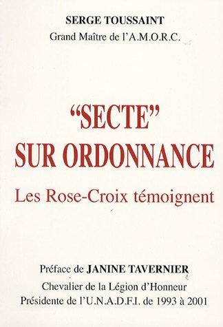 Secte sur Ordonnace : Les Rose-Croix témoignent