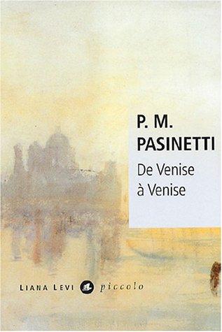 De Venise à Venise par P.M. Pasinetti