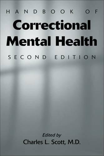 Handbook of Correctional Mental Health by Charles L. Scott (2009-10-15)