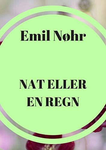 Nat eller en regn (Danish Edition) por Emil  Nøhr