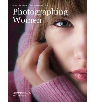 [(Lighting and Posing Techniques: For Photographing Women )] [Author: Bill Hurter] [Oct-2007]