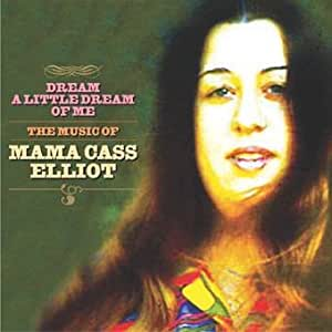 Dream A Little Dream Of Me: The Music Of Mama Cass Elliot