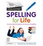[(Spelling for Life: Uncovering the Simplicity and Science of Spelling)] [Author: Lyn Stone] published on (December, 2013)