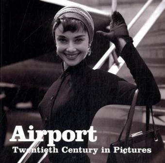 Airport (Twentieth Century in Pictures)