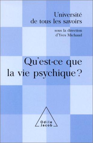 Université de tous les savoirs : Qu'est-ce que la vie psychique ? par Collectif