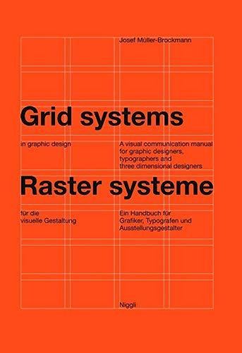 Rastersysteme für die visuelle Gestaltung - Grid systems in Graphic Design: Ein Handbuch für Grafiker, Typografen und Ausstellungsgestalter: A ... Typographers, and Exhibition Designers