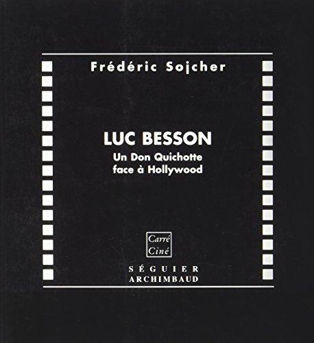 Luc Besson - un Don Quichotte Face a Hollywood