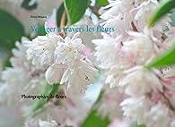 Voyager à travers les fleurs: Photographie de fleurs - Elvina Minjacq